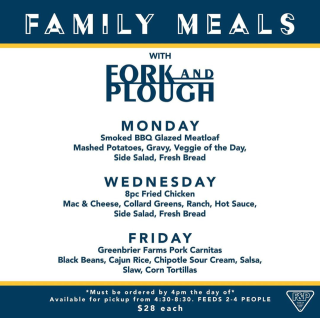 Family Meals at Fork and Plough available on Mondays, Wednesdays, and Fridays to take a hot meal home to the family